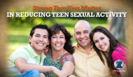 Families Matter in Reducing Teen Sexual Activity